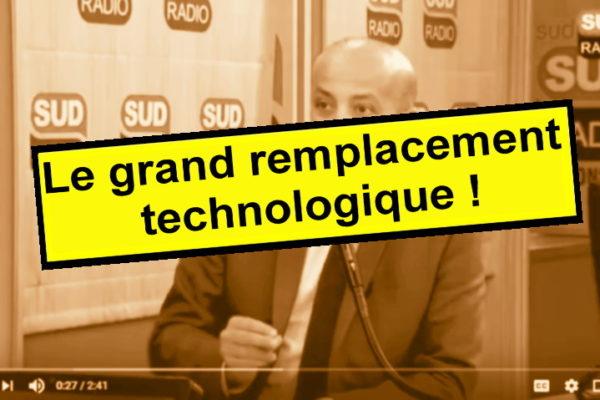 Rafik Smati : Le grand remplacement technologique…