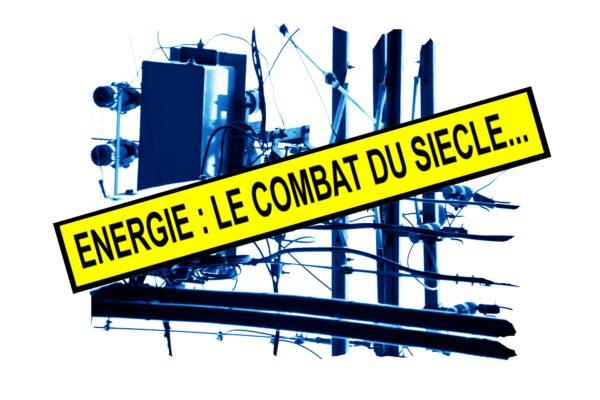 Énergie : le combat du siècle… (2/5).