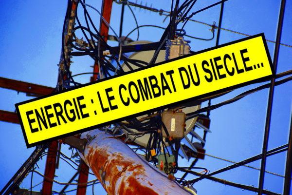 Énergie : le combat du siècle… (1/5)